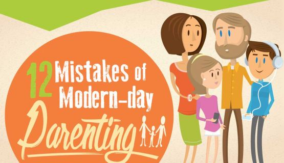 12 Mistakes of Modern-day Parenting