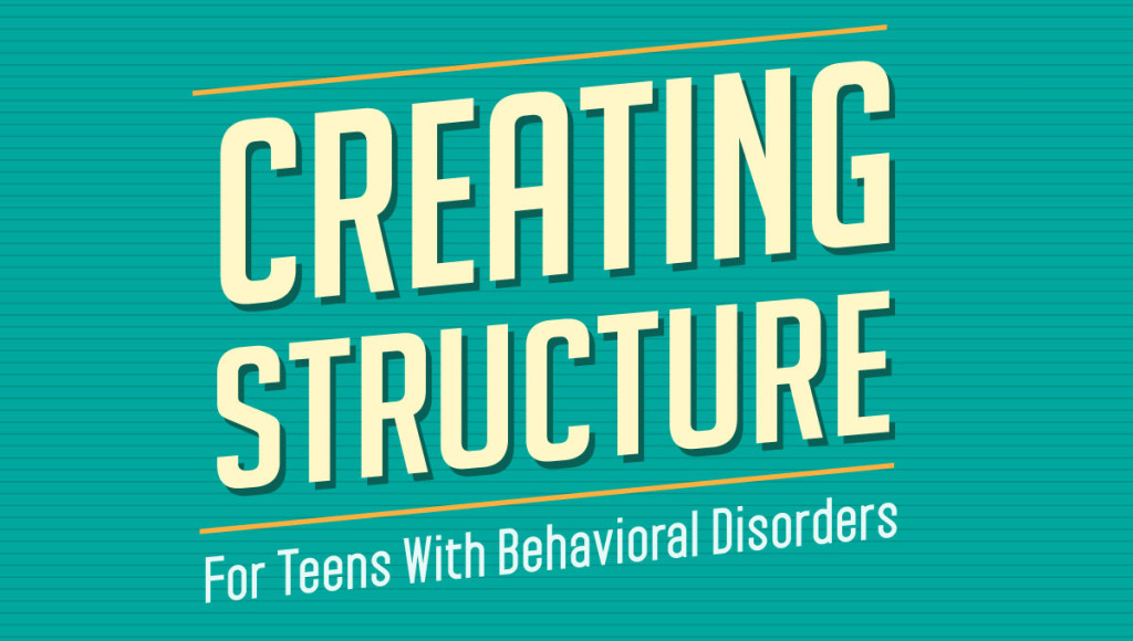Creating Structures For Teens With Behavioral Disorders – Infographic